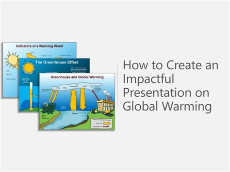Sle Use On How To Create An Impactful Presentation On Global Warmi Impactful Powerpoint Templates