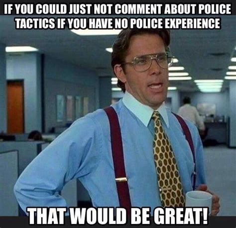 Internet Police Meme - seriously because you don t know wtf your talking about