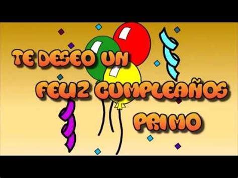 imagenes de cumpleaños para primos tarjeta virtual animada de feliz cumplea 241 os primo youtube