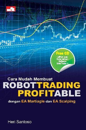 tips membuat novel komedi cara mudah membuat robot trading profitable book by heri