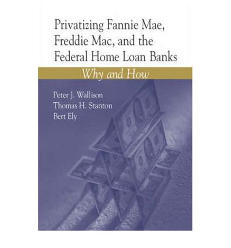 privatizing fannie mae freddie mac and the federal home