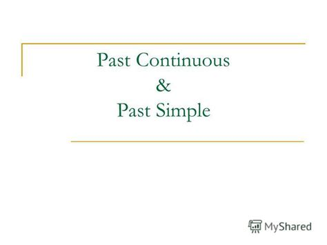 quot past continuous past simple open