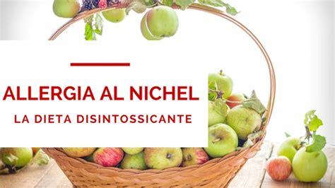 alimenti contengono nichel solfato allergia al nichel gli alimenti consentiti e proibiti