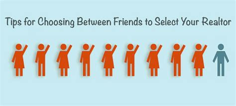 6 tips for choosing between friends to select your realtor