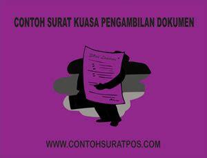 Surat Kuasa Pengambilan Dokumen by Contoh Surat Kuasa Pengambilan Dokumen Contoh Surat Pos