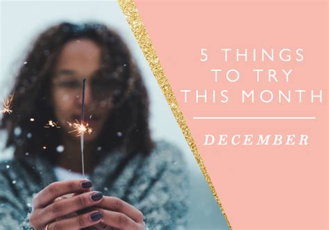 5 Things To Try This New Year by 5 Things To Try This Month December
