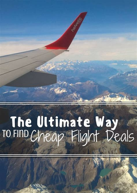 the ultimate way to find cheap flight deals world you from and cheap flights
