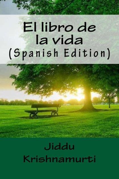 libro el soborno spanish language edition el libro de la vida spanish edition by jiddu krishnamurti paperback barnes noble 174
