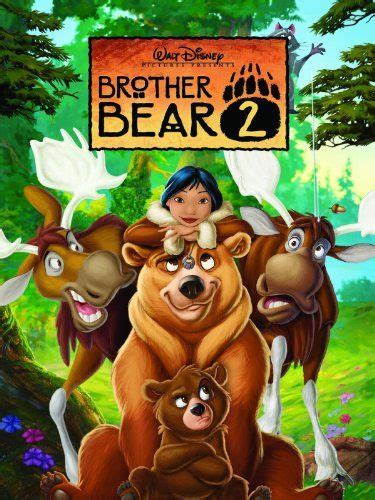 Brother Bear 2003 Full Movie Disney Brother Bear 2 2006 Disney Movies Pinterest