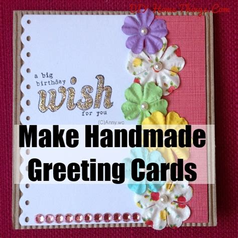 How To Make Handmade Greeting Cards - how to make handmade greeting cards diy home things