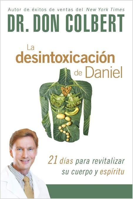 Daniel Detox Don Colbert by La Desintoxicaci 243 N De Daniel Dr Don Colbert
