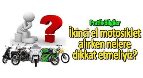 ikinci el motosiklet alirken nelere dikkat edilmeli