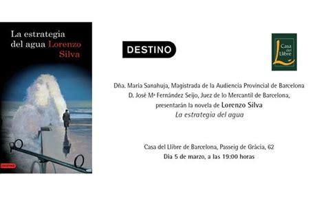 la estrategia del agua 8423342255 presentaci 243 n en barcelona de la estrategia del agua de lorenzo silva culturamas la revista de