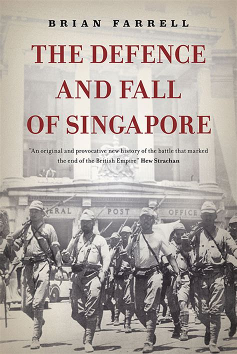 the defence and fall of singapore by brian farrell