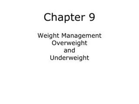 chapter 9 weight management overweight and underweight ppt weight management overweight obesity and