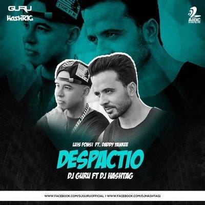 despacito dj despacito dj guru dj hashtag remix aidc
