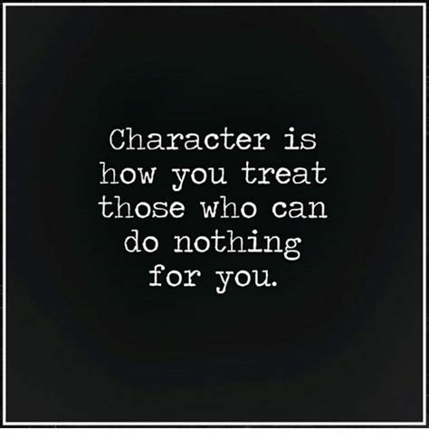 My Mba Did Nothing For Me by Character Is How You Treat Those Who Can Do Nothing For