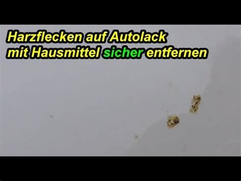 Harz Auf Auto Entfernen by Eingetrockneten Baumharz Von Autolack Entfernen