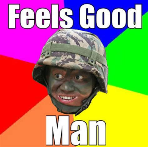 Feel Good Meme - image 32968 feels good man know your meme