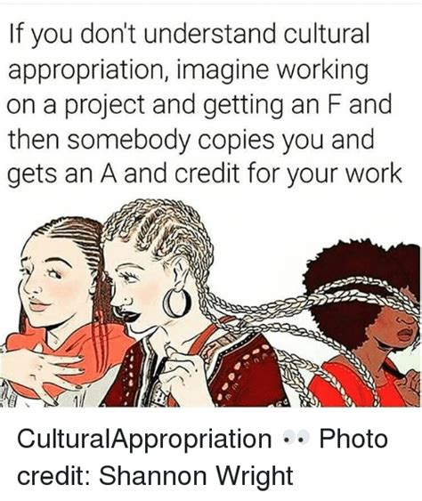Cultural Memes - if you don t understand cultural appropriation imagine