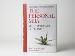 The Personal Mba Review by Review The Personal Mba By Josh Kaufman Dave Seah