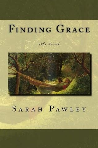 finding saving grace books finding grace by pawley reviews discussion