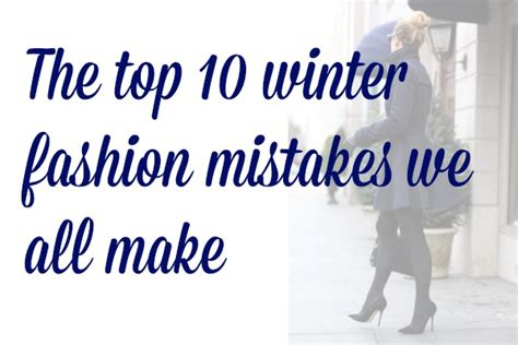 10 Dating Mistakes Weve All Made by Top 10 Fashion Mistakes We All Make Style Your