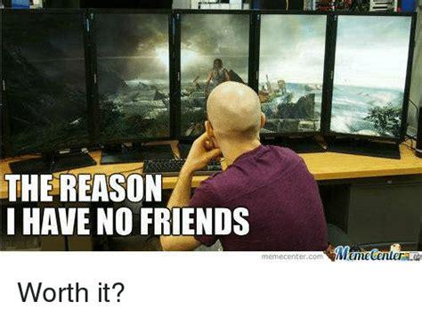 No New Friends Meme - 25 best memes about no friends meme no friends memes