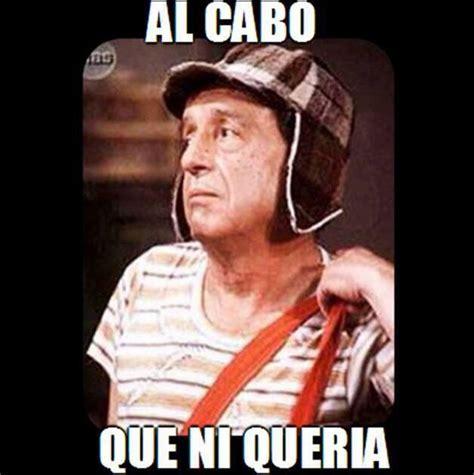 Funny Memes En Espaã Ol - al cabo ni queria el chavo del ocho meme chavo