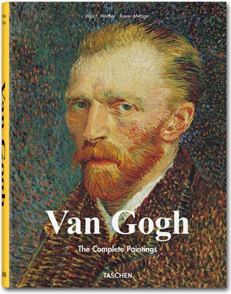 van gogh complete works van gogh complete works taschen books