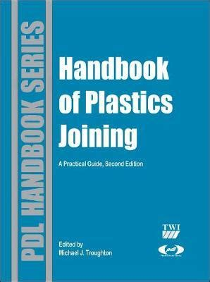 design guidelines for machining and joining of plastics handbook of plastics joining michael j troughton