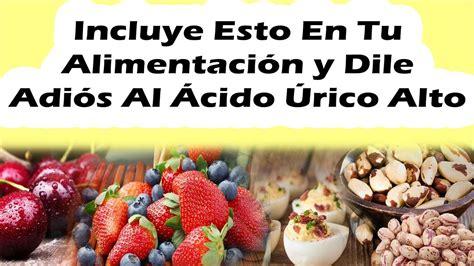 incluye esto en tu alimentacion  dile adios al acido urico alto como bajar el acido urico