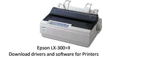 Printer Epson Xl 300 windows 7 and windows 8 drivers for epson lx 300 ii