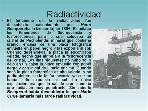 radioactividad 191 ventaja o amenaza antoine becquerel descubrio la radioactividad del uranio f