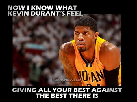 Paul George Memes - paul george quotes quotesgram