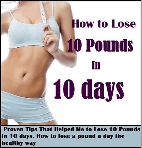 how to lose 10 pounds in 10 days proven tips that