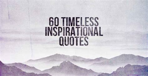 Timeless Inspiration by 60 Timeless Inspirational Quotes I Intelligence