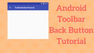 android studio toolbar tutorial android toolbar back button tutorial coding demos