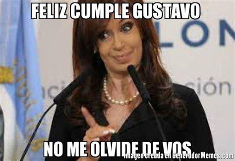 Cristina Fernandez De Kirchner Memes | feliz cumple gustavo no me olvide de vos meme cristina