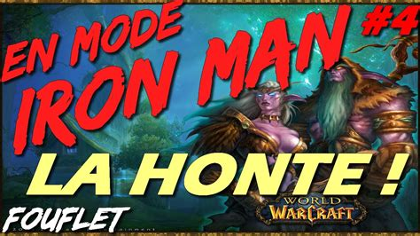 world warcraft fr defi iron man je suis