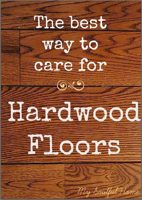 best way to clean hardwood floors my soulful home bloglovin