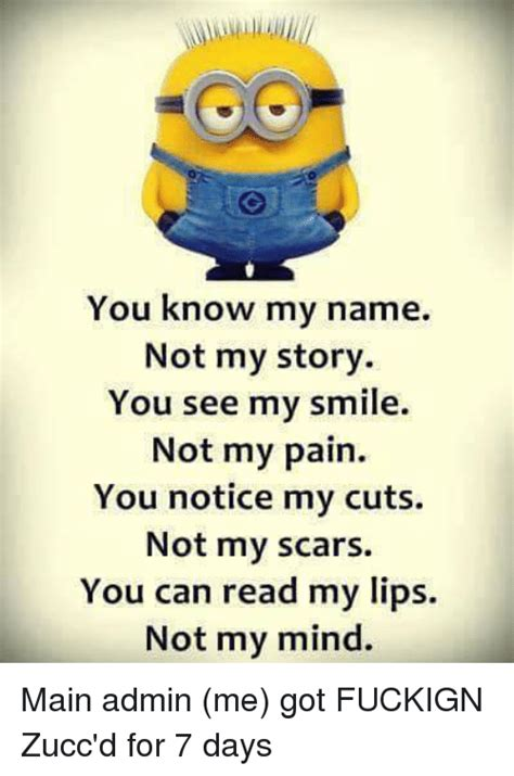 You Know My Name Not My Story Meme - you know my name not my story you see my smile not my pain