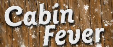 cabin fever weve got something for everyone pdf library