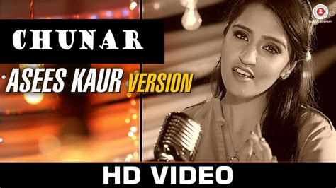 full hd video song chunar full hd video song by asees kaur
