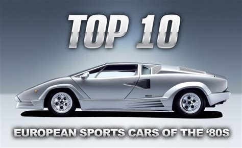 best european cars top 10 best european sports cars of the 80s 187 autoguide