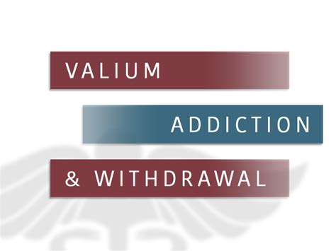 Valium Dosage For Detox by Valium Addiction Withdrawal Substance Abuse And Addiction