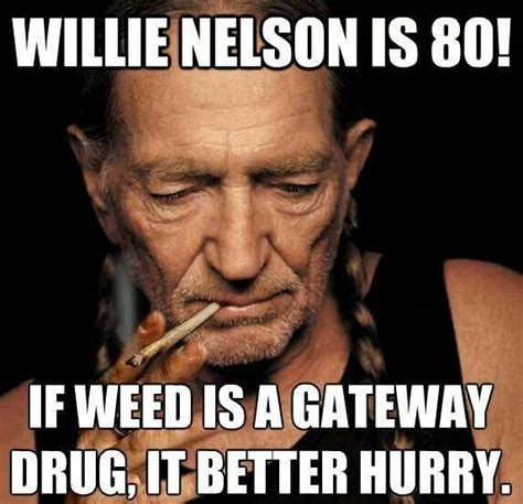 Nelson Meme - quotes from willie nelson quotesgram