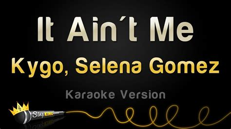 download mp3 it ain t me kygo selena gomez it ain t me karaoke version chords