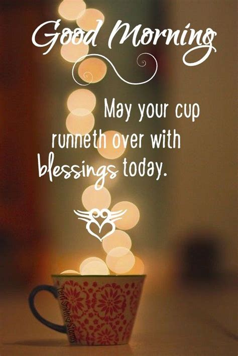 May Your Coffee Taste Greate Today coffee morning may your cup overflow with blessings today 169 smith