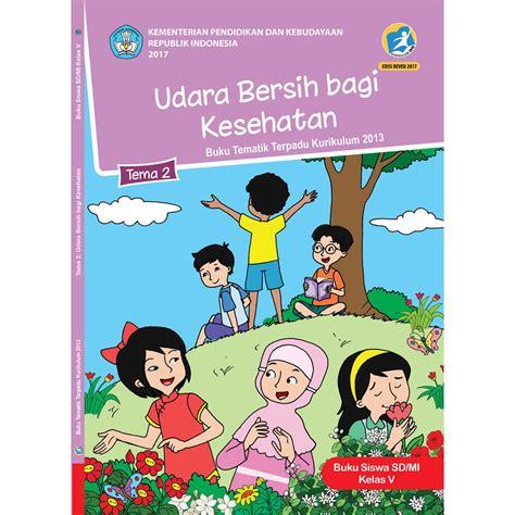 Buku Sd Tematik Kelas 5 Tema 4 12 buku tematik kelas 5 tema 2 af1efaff buku kelas